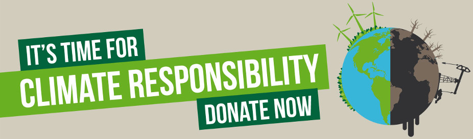 It's Time for Climate Responsibility - Donate Now!